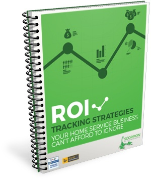 ROI Tracking Strategies Your Home Service Business Can't Afford To Ignore.